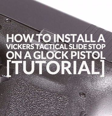 How To Install A Vickers Tactical Slide Stop On A Glock Pistol